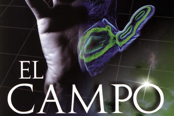 """"""" El Campo """" Lynne MacTaggart"""