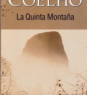 """""""La quinta montaña """" Paulo Coelho."""